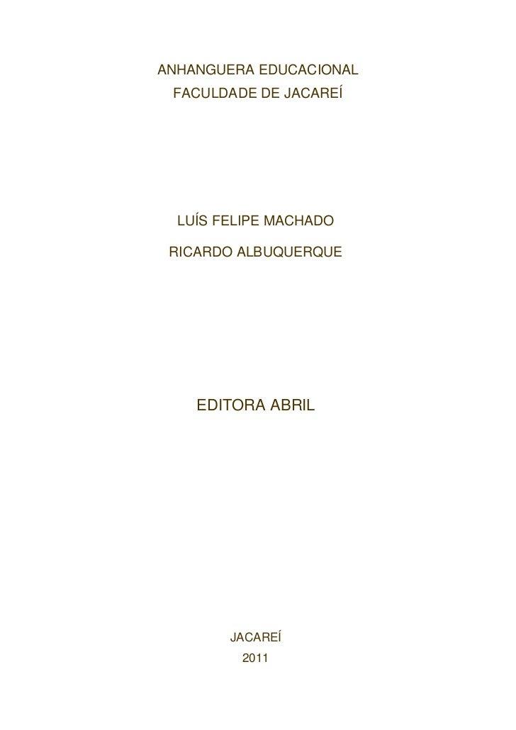 ANHANGUERA EDUCACIONAL FACULDADE DE JACAREÍ  LUÍS FELIPE MACHADO RICARDO ALBUQUERQUE    EDITORA ABRIL        JACAREÍ      ...