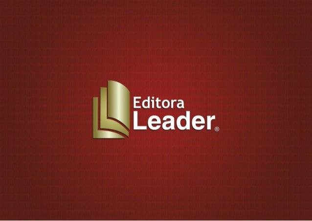 Em cada projeto realizado na Editora Leader, descubro que o mais importante é o desejo de compartilhar conhecimento. Esta ...
