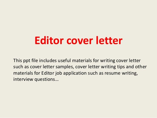 Editor Cover Letter This Ppt File Includes Useful Materials For Writing Cover  Letter Such As Cover ...