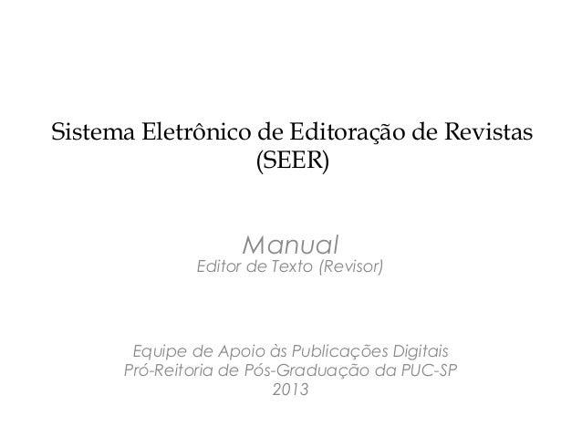 Sistema Eletrônico de Editoração de Revistas                   (SEER)                    Manual              Editor de Tex...