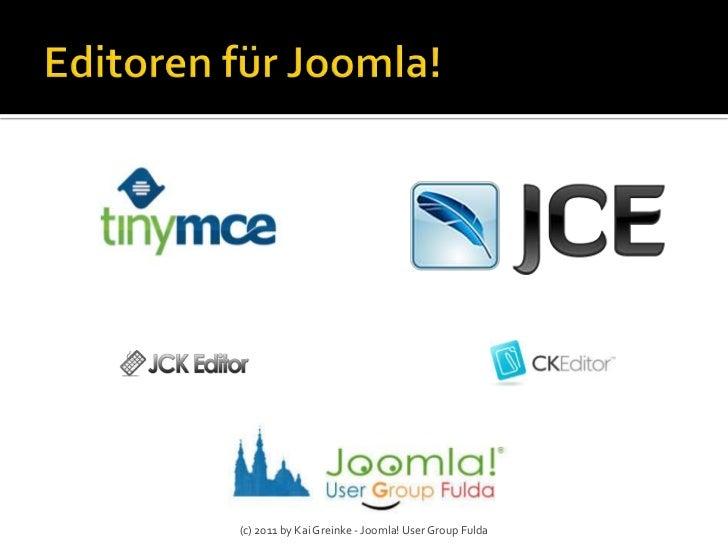 (c) 2011 by Kai Greinke - Joomla! User Group Fulda