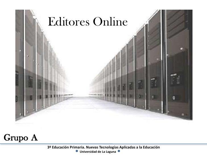 Editores Online     Grupo A           3º Educación Primaria. Nuevas Tecnologías Aplicadas a la Educación                  ...