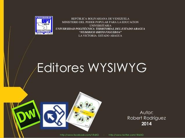 Editores WYSIWYG  REPÚBLICA BOLIVARIANA DE VENEZUELA  MINISTERIO DEL PODER POPULAR PARA LA EDUCACION UNIVERSITARIA  UNIVER...