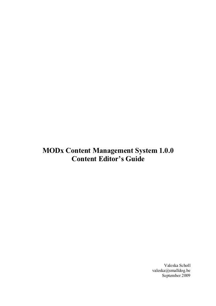 MODx Content Management System 1.0.0      Content Editor's Guide                                    Valeska Scholl        ...