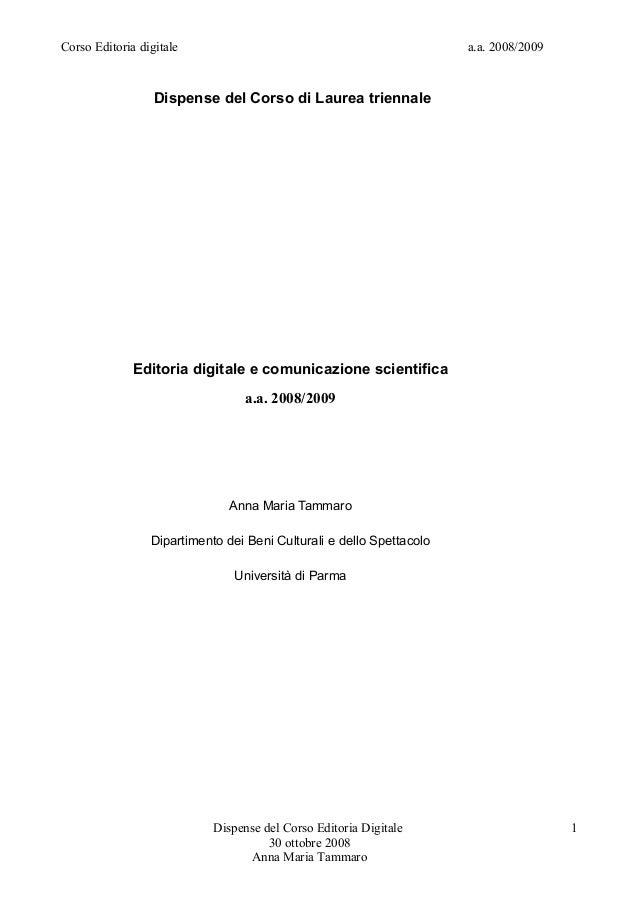 Corso Editoria digitale a.a. 2008/2009Dispense del Corso di Laurea triennaleEditoria digitale e comunicazione scientificaa...