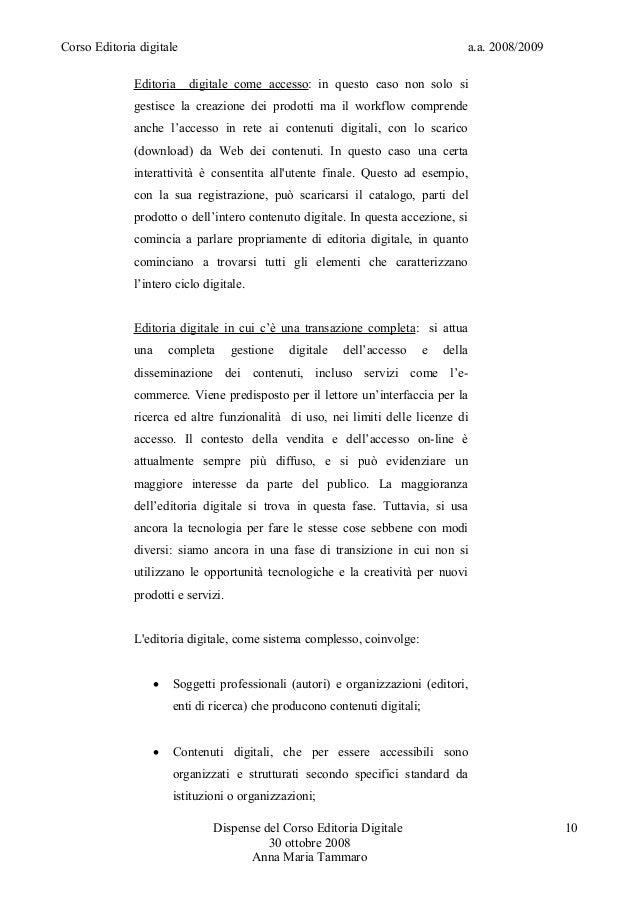 Corso Editoria digitale a.a. 2008/2009Editoria digitale come accesso: in questo caso non solo sigestisce la creazione dei ...