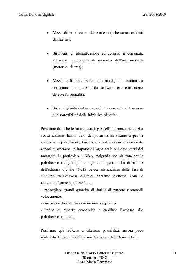 Corso Editoria digitale a.a. 2008/2009 Mezzi di trasmissione dei contenuti, che sono costituitida Internet; Strumenti di...