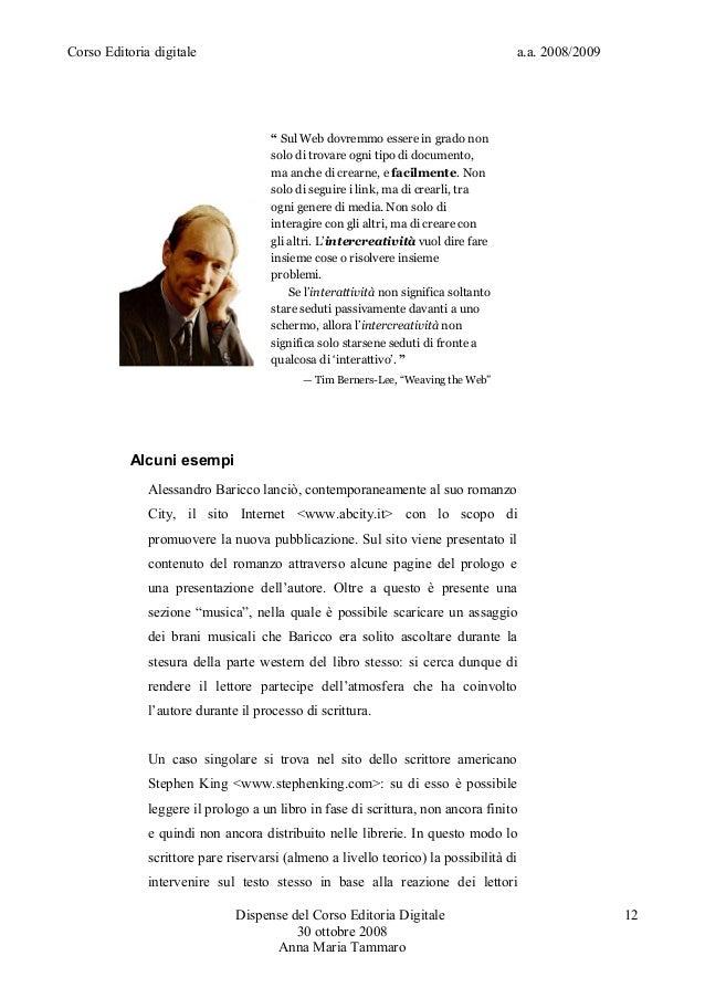 """Corso Editoria digitale a.a. 2008/2009Anna Maria TammaroLT Editoria Digitale 2005/2006"""" Sul Web dovremmo essere in grado n..."""