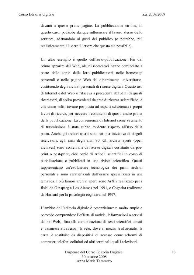 Corso Editoria digitale a.a. 2008/2009davanti a queste prime pagine. La pubblicazione on-line, inquesto caso, potrebbe dun...