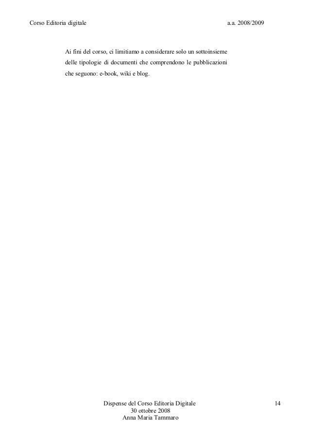 Corso Editoria digitale a.a. 2008/2009Ai fini del corso, ci limitiamo a considerare solo un sottoinsiemedelle tipologie di...