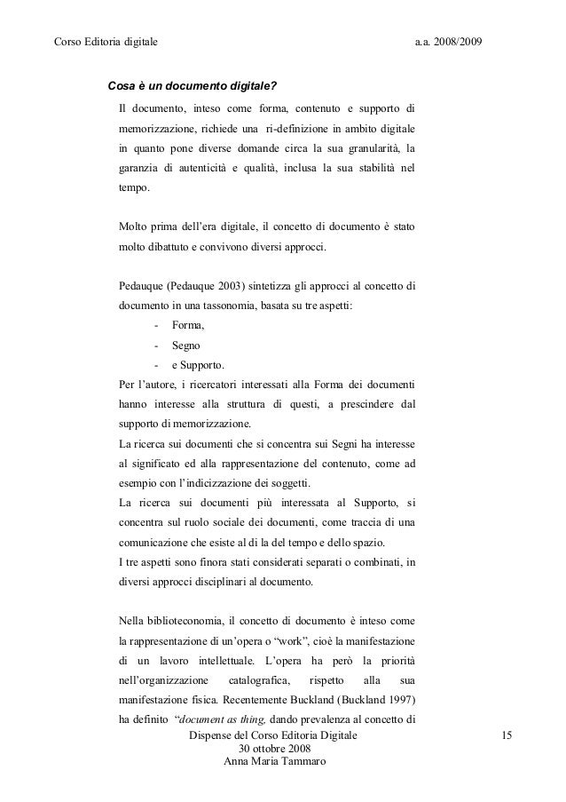 Corso Editoria digitale a.a. 2008/2009Cosa è un documento digitale?Il documento, inteso come forma, contenuto e supporto d...