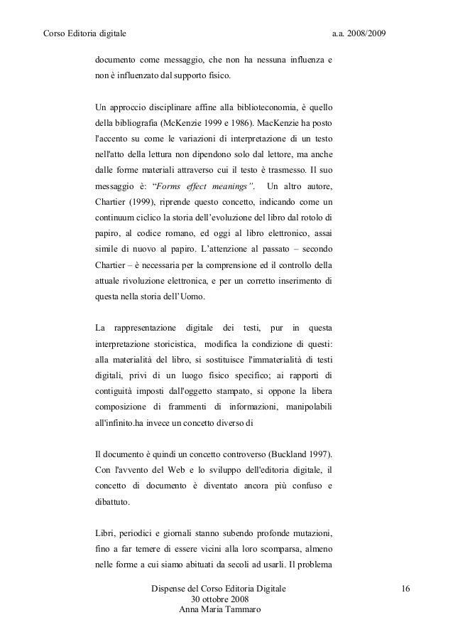 Corso Editoria digitale a.a. 2008/2009documento come messaggio, che non ha nessuna influenza enon è influenzato dal suppor...