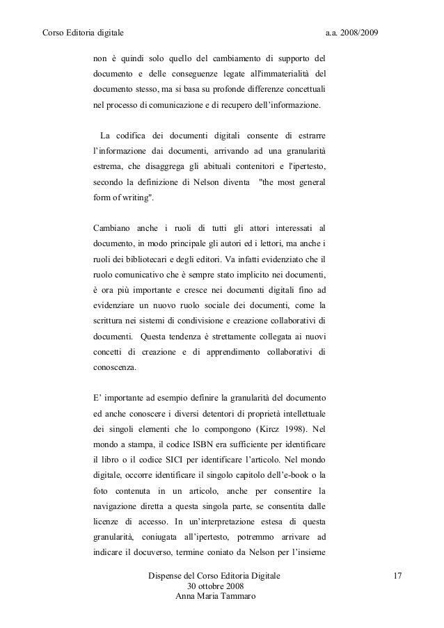 Corso Editoria digitale a.a. 2008/2009non è quindi solo quello del cambiamento di supporto deldocumento e delle conseguenz...