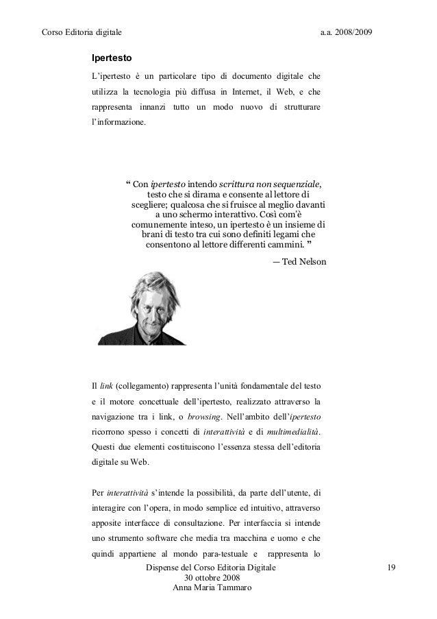 Corso Editoria digitale a.a. 2008/2009IpertestoL'ipertesto è un particolare tipo di documento digitale cheutilizza la tecn...