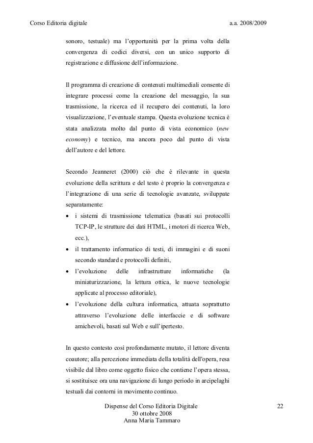 Corso Editoria digitale a.a. 2008/2009sonoro, testuale) ma l'opportunità per la prima volta dellaconvergenza di codici div...
