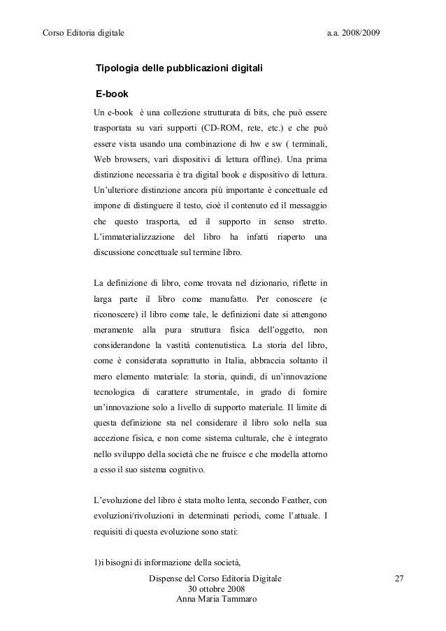 Corso Editoria digitale a.a. 2008/2009Tipologia delle pubblicazioni digitaliE-bookUn e-book è una collezione strutturata d...