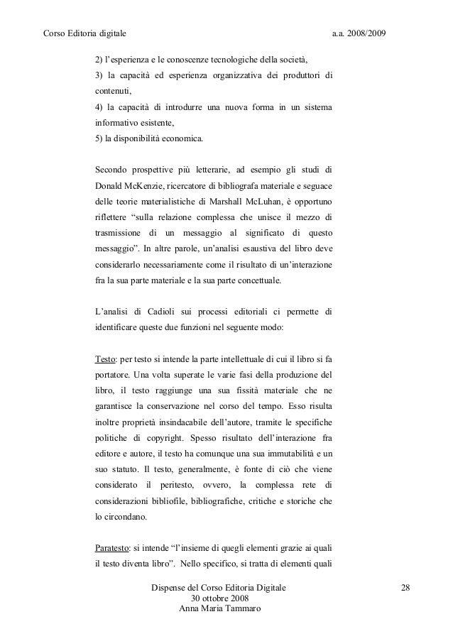 Corso Editoria digitale a.a. 2008/20092) l'esperienza e le conoscenze tecnologiche della società,3) la capacità ed esperie...