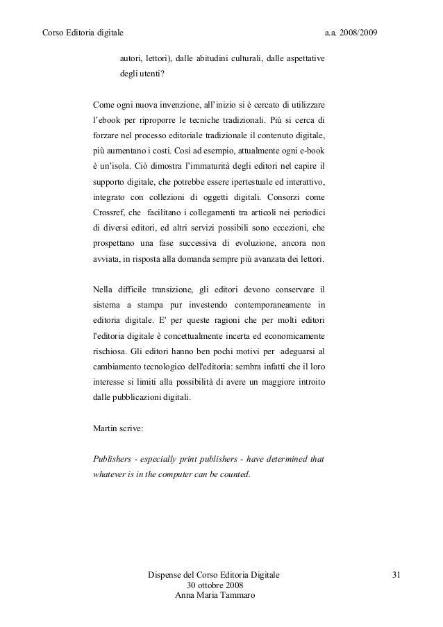 Corso Editoria digitale a.a. 2008/2009autori, lettori), dalle abitudini culturali, dalle aspettativedegli utenti?Come ogni...