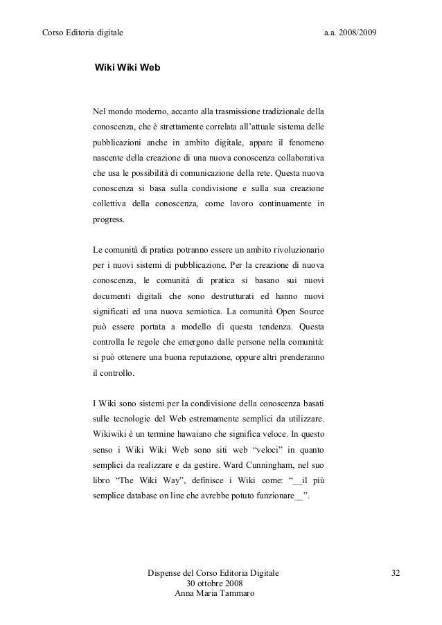 Corso Editoria digitale a.a. 2008/2009Wiki Wiki WebNel mondo moderno, accanto alla trasmissione tradizionale dellaconoscen...