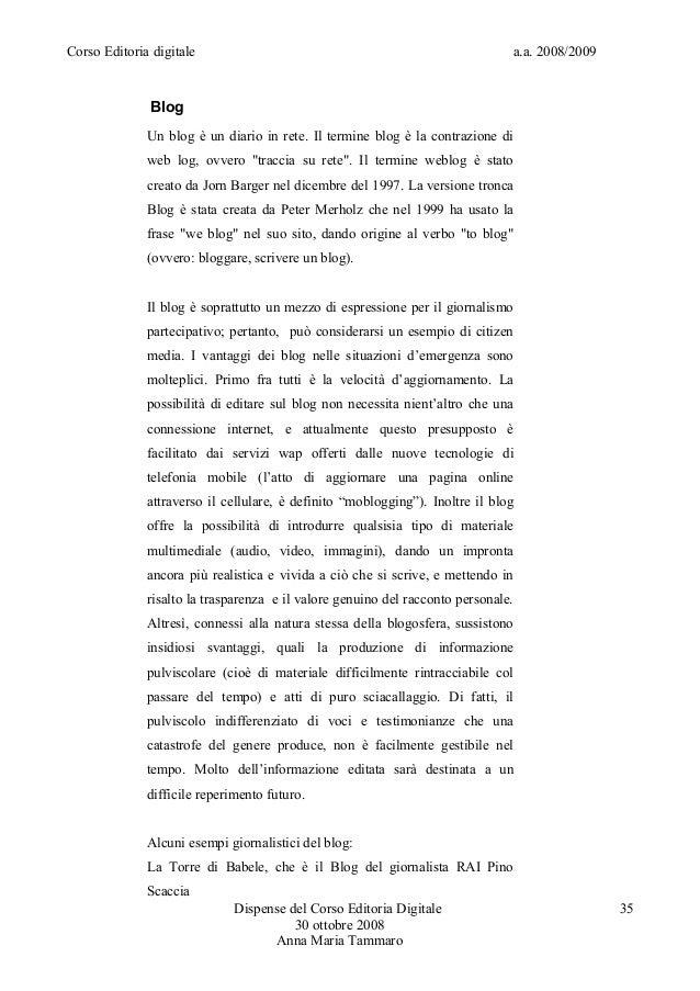 Corso Editoria digitale a.a. 2008/2009BlogUn blog è un diario in rete. Il termine blog è la contrazione diweb log, ovvero ...