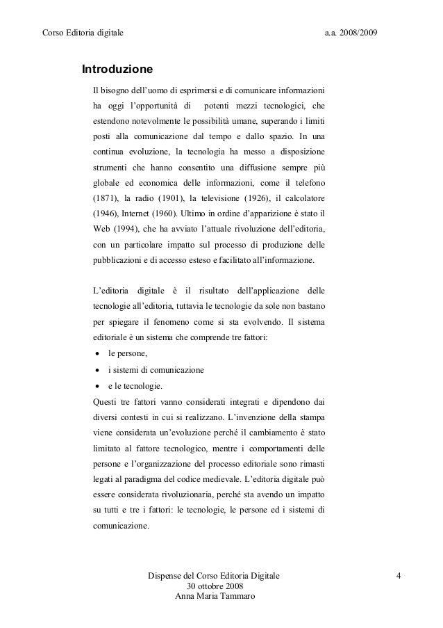 Corso Editoria digitale a.a. 2008/2009IntroduzioneIl bisogno dell'uomo di esprimersi e di comunicare informazioniha oggi l...