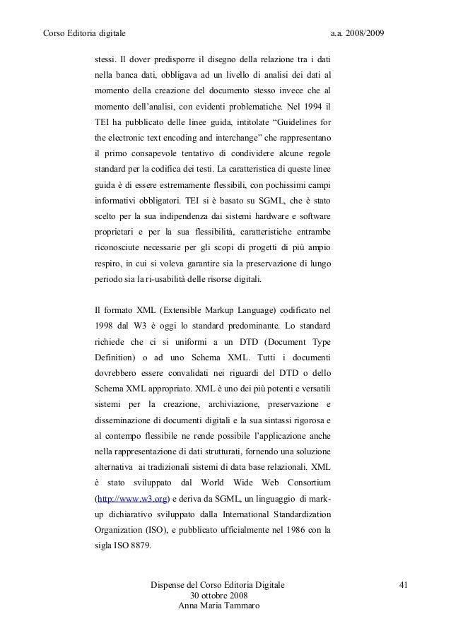 Corso Editoria digitale a.a. 2008/2009stessi. Il dover predisporre il disegno della relazione tra i datinella banca dati, ...