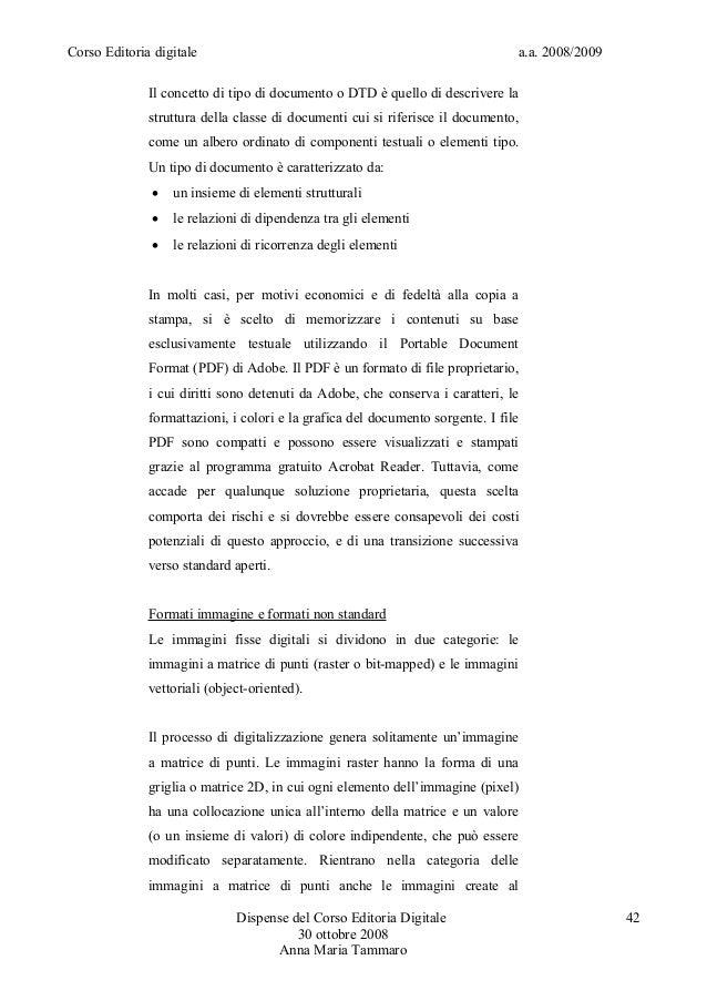 Corso Editoria digitale a.a. 2008/2009Il concetto di tipo di documento o DTD è quello di descrivere lastruttura della clas...