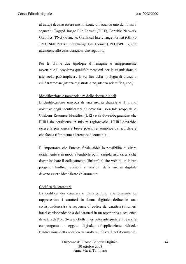 Corso Editoria digitale a.a. 2008/2009al tratto) devono essere memorizzate utilizzando uno dei formatiseguenti: Tagged Ima...