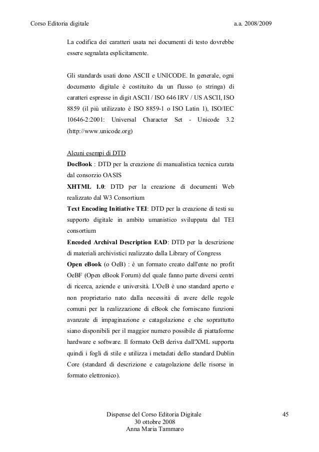 Corso Editoria digitale a.a. 2008/2009La codifica dei caratteri usata nei documenti di testo dovrebbeessere segnalata espl...