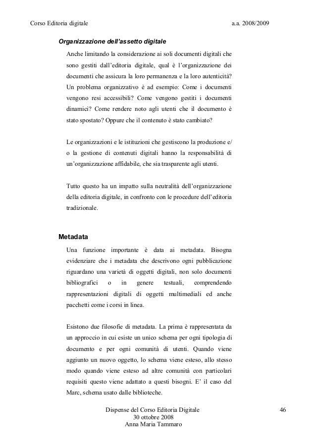Corso Editoria digitale a.a. 2008/2009Organizzazione dell'assetto digitaleAnche limitando la considerazione ai soli docume...