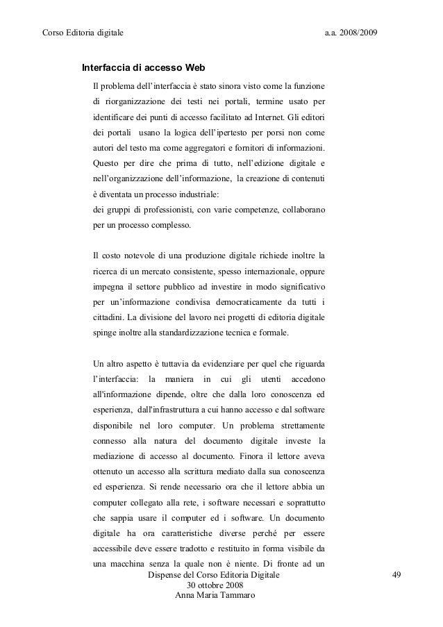 Corso Editoria digitale a.a. 2008/2009Interfaccia di accesso WebIl problema dell'interfaccia è stato sinora visto come la ...