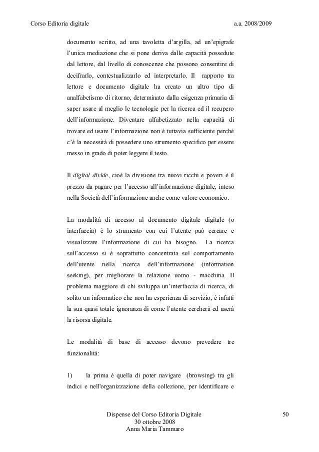 Corso Editoria digitale a.a. 2008/2009documento scritto, ad una tavoletta d'argilla, ad un'epigrafel'unica mediazione che ...