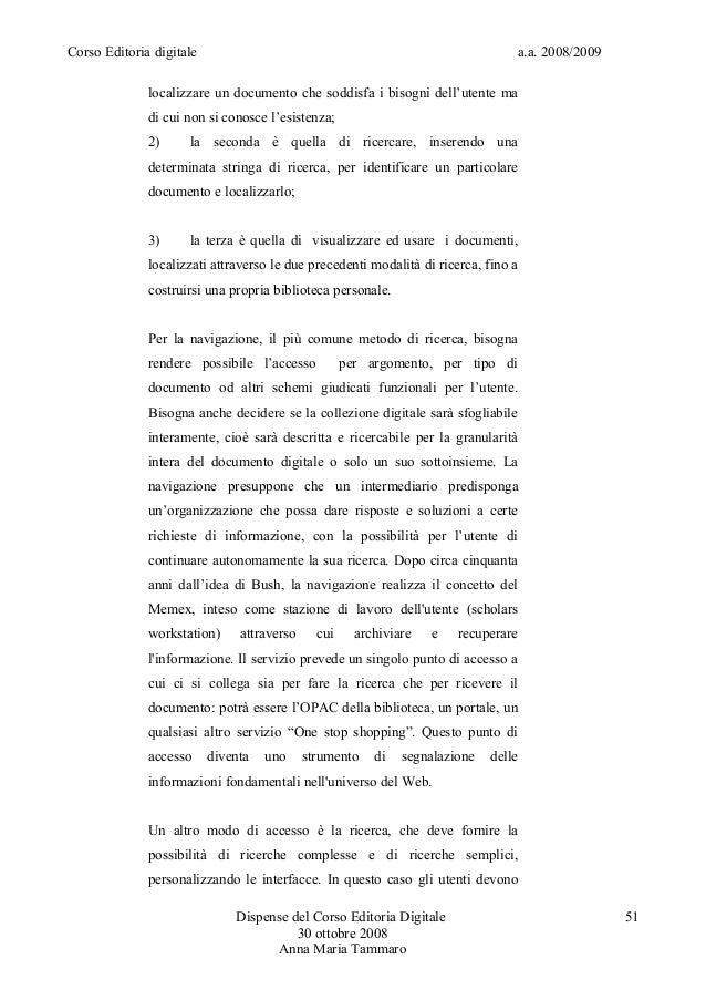 Corso Editoria digitale a.a. 2008/2009localizzare un documento che soddisfa i bisogni dell'utente madi cui non si conosce ...