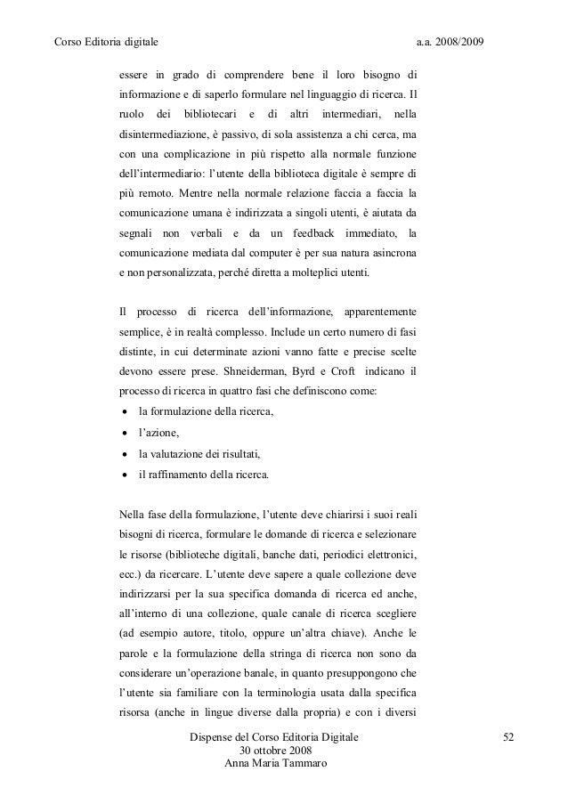 Corso Editoria digitale a.a. 2008/2009essere in grado di comprendere bene il loro bisogno diinformazione e di saperlo form...