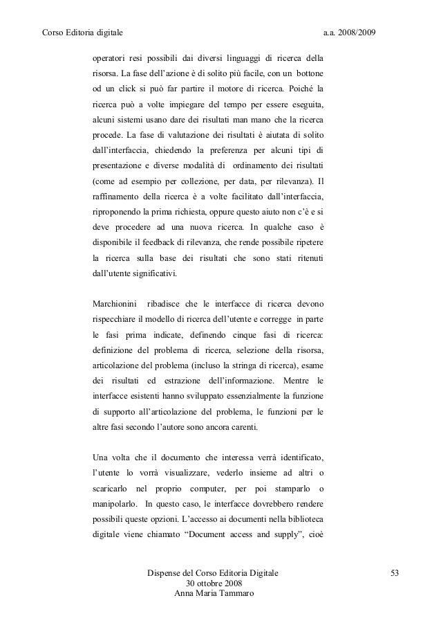 Corso Editoria digitale a.a. 2008/2009operatori resi possibili dai diversi linguaggi di ricerca dellarisorsa. La fase dell...