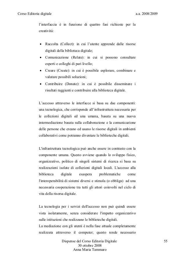 Corso Editoria digitale a.a. 2008/2009l'interfaccia è in funzione di quattro fasi richieste per lacreatività: Raccolta (C...
