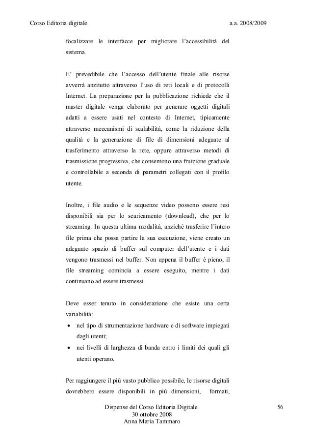Corso Editoria digitale a.a. 2008/2009focalizzare le interfacce per migliorare l'accessibilità delsistema.E' prevedibile c...