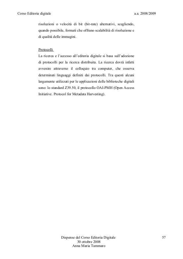 Corso Editoria digitale a.a. 2008/2009risoluzioni o velocità di bit (bit-rate) alternativi, scegliendo,quando possibile, f...