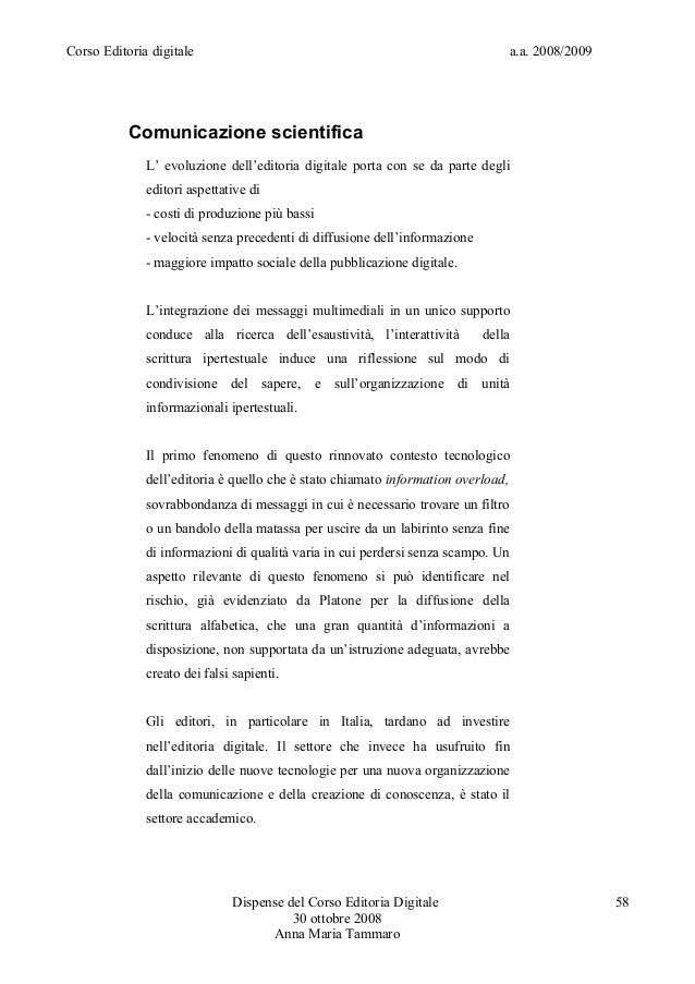 Corso Editoria digitale a.a. 2008/2009Comunicazione scientificaL' evoluzione dell'editoria digitale porta con se da parte ...