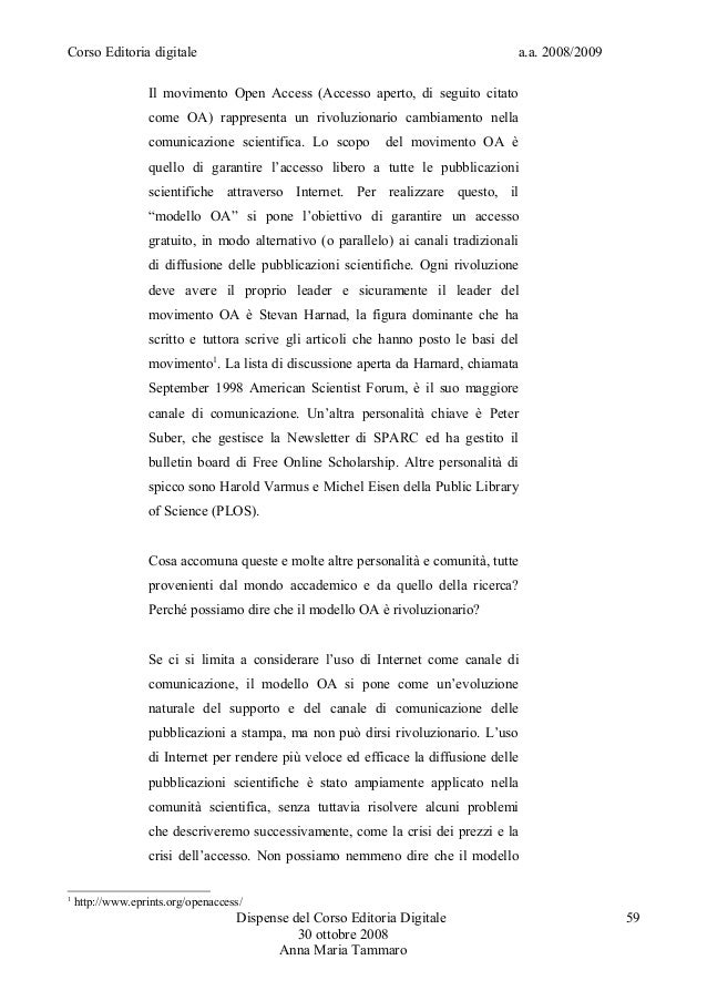 Corso Editoria digitale a.a. 2008/2009Il movimento Open Access (Accesso aperto, di seguito citatocome OA) rappresenta un r...