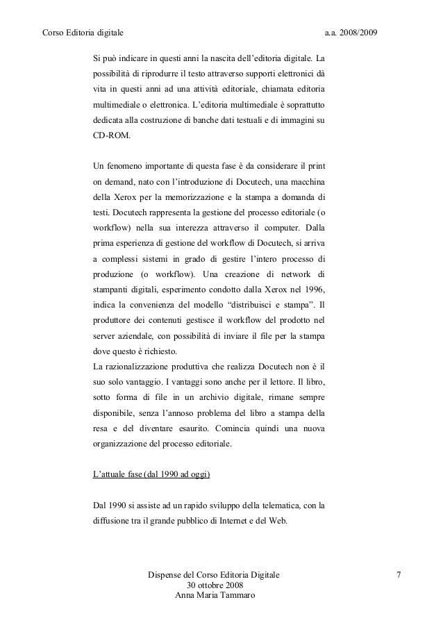 Corso Editoria digitale a.a. 2008/2009Si può indicare in questi anni la nascita dell'editoria digitale. Lapossibilità di r...