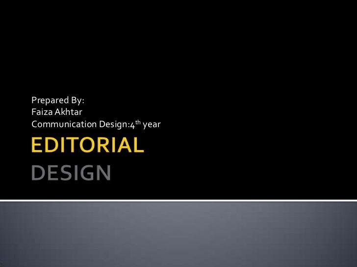 Prepared By:Faiza AkhtarCommunication Design:4th year