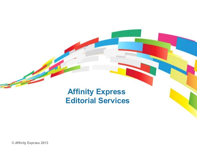 © Affinity Express 2013Affinity ExpressEditorial Services