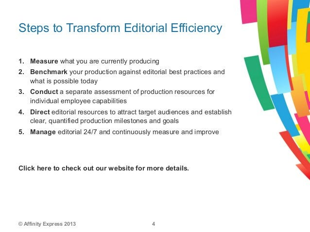 © Affinity Express 2013 41. Measure what you are currently producing2. Benchmark your production against editorial best pr...