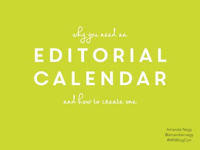 editorial calendar whyyouneedan andhowtocreateone Amanda Nagy @amandacnagy #MNBlogCon