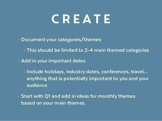 Create • Document your categories/themes • This should be limited to 2-4 main themed categories • Add in your important da...