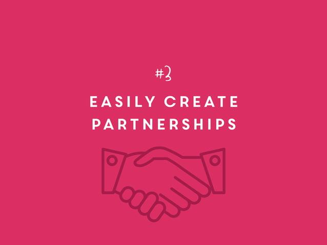 easily create partnerships #3