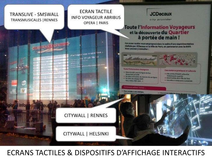 TRANSLIVE - SMSWALL<br />TRANSMUSICALES |RENNES<br />ECRAN TACTILE<br />INFO VOYAGEUR ABRIBUS<br />OPERA | PARIS<br />CITY...