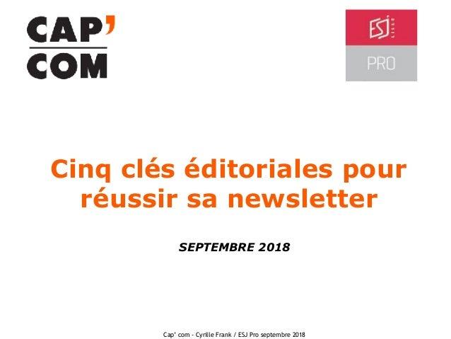 Lagardère Active – © MediaCulture 2018 Cinq clés éditoriales pour réussir sa newsletter Cap' com - Cyrille Frank / ESJ Pro...
