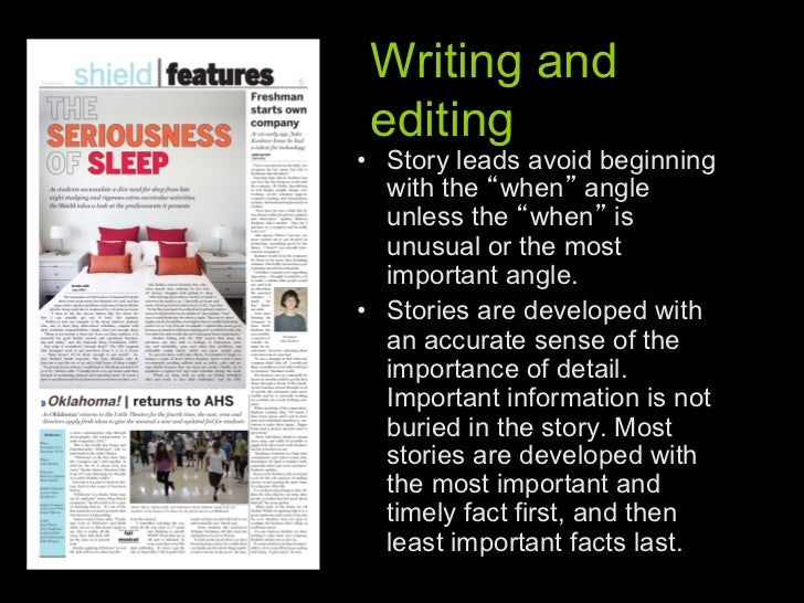 Writing and editing• Story leads avoid beginning   with the when angle   unless the when is   unusual or the most   impor...